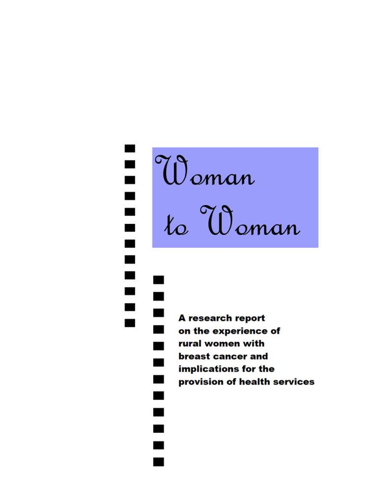 The front page of the Woman to Woman research report into the experiences of rural women with breast cancer